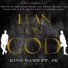 Product Image: King Dame  - Lean On God (ftg JK)