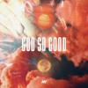 Product Image: Life Church Worship - God So Good