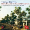 Product Image: Thomas Trotter - From Palaces To Pleasure Gardens
