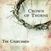 Product Image: The Churchmen - Crown Of Thorns