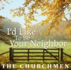 Product Image: The Churchmen - I'd Like To Be Your Neighbor