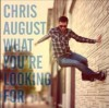 Product Image: Chris August - What You're Looking For