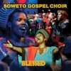 Product Image: Soweto Gospel Choir - Blessed