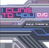 Product Image: Dee Moore - I Cling To You (DJG House Remix)