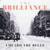 Product Image: The Brilliance - I Heard The Bells