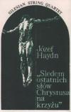 Product Image: Franz Joseph Haydn, Silesian String Quartet - Siedem Ostainich Slow Chrystusa Na Krzyzu