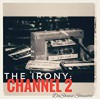 Product Image: DaShawn Shaunta - The Irony: Channel 2