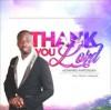 Edward Amponsah - Thank You Lord (ftg Chelsea Ankamah)