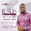 Product Image: Edward Amponsah - Praise Medley: Jesus You Have Been So Good