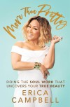 Product Image: Erica Campbell - More Than Pretty: Doing The Soul Work That Uncovers Your True Beauty