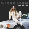 Angie Rose - Fight Like A Man
