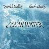 Product Image: Donald Malloy, Kush Abadey - Clear Water