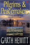 Product Image: Garth Hewitt - Pilgrims & Peacemakers: A Journey Through Lent Towards Jerusalem