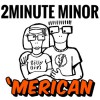 Product Image: 2Minute Minor - 'merican