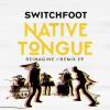 Product Image: Switchfoot - Native Tongue Reimagine / Remix