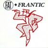 Product Image: Fat And Frantic - Last Night My Wife Hoovered My Head/It's You