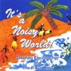 Product Image: Stephen Fischbacher & The P&G Kids - It's A Noisy World!