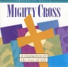 Product Image: Don Moen & Tom Hartley - Mighty Cross: A Celebration Of The Tree Of Life