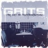 Product Image: Grits - The Art Of Transformation (Remix)
