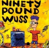 Product Image: Ninety Pound Wuss - Ninety Pound Wuss