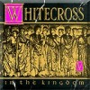 Product Image: Whitecross - In The Kingdom