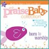 Product Image: Praise Baby - The Praise Baby Collection: Born To Worship