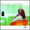 Product Image: Lounge Worship - Lounge Worship 2