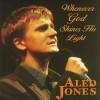 Product Image: Aled Jones - Whenever God Shines His Light