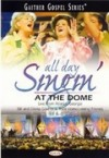 Product Image: Bill & Gloria Gaither and Their Homecoming Friends - All Day Singin' At The Dome