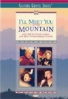 Product Image: Bill & Gloria Gaither and Their Homecoming Friends - I'll Meet You On The Mountain