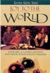 Product Image: Bill & Gloria Gaither & Their Homecoming Friends - Joy To The World