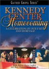 Bill & Gloria Gaither and Their Homecoming Friends - Kennedy Center Homecoming: A Celebration Of Our Faith And Heritage