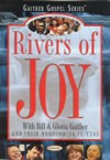 Product Image: Bill & Gloria Gaither and Their Homecoming Friends - Rivers Of Joy