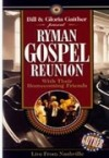 Product Image: Bill & Gloria Gaither and Their Homecoming Friends - Ryman Gospel Reunion