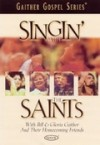 Product Image: Bill & Gloria Gaither and Their Homecoming Friends - Singin' With The Saints