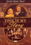 Product Image: Bill & Gloria Gaither and Their Homecoming Friends - This Is My Story