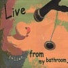 Julian - Live From My Bathroom