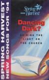 Spring Harvest - Kids Praise '94: Dancing In The Dark: New Songs For '94
