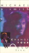 Product Image: Michael W Smith - Change Your World Live