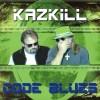 Product Image: Kazkill - Code Blues