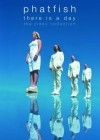 Product Image: Phatfish - There Is A Day: The Video Collection