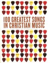 CCM Magazine - 100 Greatest Songs of Christian Music: The Stories Behind the Music That Changed Our Lives Forever