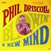 Product Image: Phil Driscoll - Blowin' A New Mind