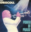 Product Image: Phil Driscoll - Power Of Praise