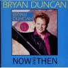 Product Image: Bryan Duncan - Now And Then