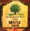 Product Image: Wayne Kirkpatrick - The Maple Room