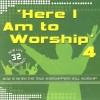 Product Image: Here I Am To Worship - Here I Am To Worship 4: Now Is When The True Worshippers Will Worship