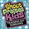 Shout Praises! Kids - Trading My Sorrows