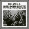Product Image: C & M A Gospel Singers - The C And M A Gospel Singers/Quintette Complete Recorded Works in Chronological Order 1923-1926