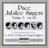 Product Image: Pace Jubilee Singers, C&MA Colored Gospel Quintet - Pace Jubilee Singers Vol 2 1928-1929 & The Remaing Titles Of C&MA Colored Gospel Quintet